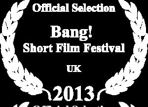 SiLee Films - Bang Short Film Festival 2013 - Laurels